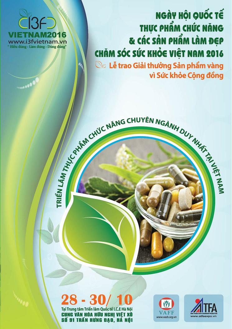Ngày hội Quốc tế Thực phẩm chức năng & các sản phẩm làm đẹp, chăm sóc sức khỏe Việt Nam 2016 - I3F 2016